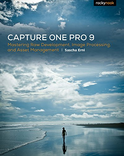 Download Capture One Pro 9: Mastering Raw Development, Image Processing, and Asset Management