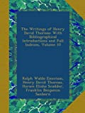 The Writings of Henry David Thoreau: With Bibliographical Introductions and Full Indexes, Volume 10