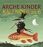 Arche Kinder Kalender 2016: Mit 53 Gedichten und Bildern aus der ganzen Welt