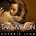 Take Me On: Ross Siblings Series, #4 (       UNABRIDGED) by Cherrie Lynn Narrated by Elizabeth Hart