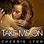 Take Me On: Ross Siblings Series, #4 | Cherrie Lynn