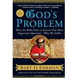 God's Problem: How the Bible Fails to Answer Our Most Important Question--why We Sufferby Bart D. Ehrman