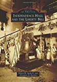 Independence Hall and the Liberty Bell (Images of America)