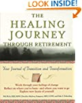 The Healing Journey Through Retiremen...