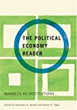 img - for The Political Economy Reader: Markets as Institutions book / textbook / text book