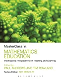 MasterClass in Mathematics Education: International Perspectives on Teaching and Learning