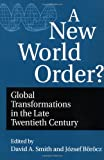 A New World Order?: Global Transformations in the Late Twentieth Century (Contributions in Economics and Economic History) (0275951227) by Borocz, Jozsef