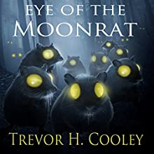 Eye of the Moonrat: The Bowl of Souls, Book 1 (       UNABRIDGED) by Trevor H. Cooley Narrated by James Foster