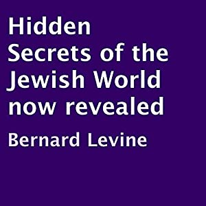 Hidden Secrets of the Jewish World Now Revealed Audiobook