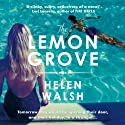 The Lemon Grove (       UNABRIDGED) by Helen Walsh Narrated by Eve Webster