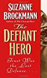 The Defiant Hero (Troubleshooters, Book 2)
