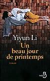 echange, troc Li Yiyun - Un beau jour de printemps