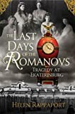 img - for The Last Days of the Romanovs: Tragedy at Ekaterinburg book / textbook / text book