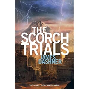 The Scorch Trials (Maze Runner Trilogy (Hardback))