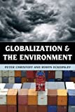 img - for By Peter Christoff Globalization and the Environment book / textbook / text book