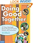 Doing Good Together: 101 Easy, Meanin...