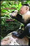 Manipulative Monkeys: The Capuchins of Lomas Barbudal