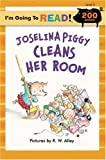 img - for I'm Going to Read (Level 3): Joselina Piggy Cleans Her Room (I'm Going to Read Series) book / textbook / text book