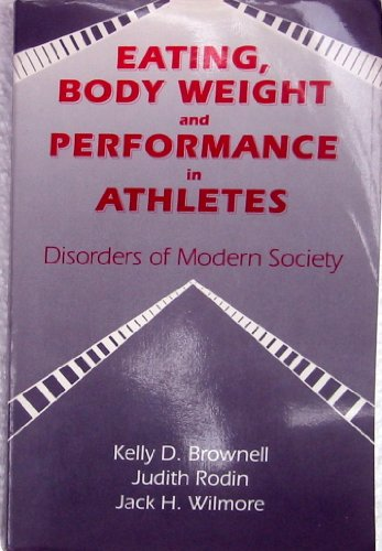 Eating, Body Weight, And Performance In Athletes: Disorders Of Modern Society