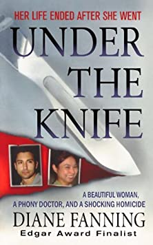 buy Under The Knife: A Beautiful Woman, A Phony Doctor, And A Shocking Homicide