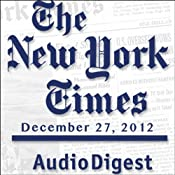The New York Times Audio Digest, December 27, 2012 | [The New York Times]