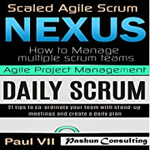 Agile Product Management: Scaled Agile Scrum: Nexus & Daily Scrum, 21 Tips to Coordinate Your Team Audiobook by Paul Vii Narrated by Randal Schaffer