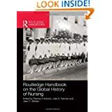 Routledge Handbook on the Global History of Nursing (Routledge Handbooks)