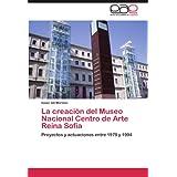 La creación del Museo Nacional Centro de Arte Reina Sofía: Proyectos y actuaciones entre 1979 y 1994