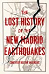 The Lost History of the New Madrid Ea...