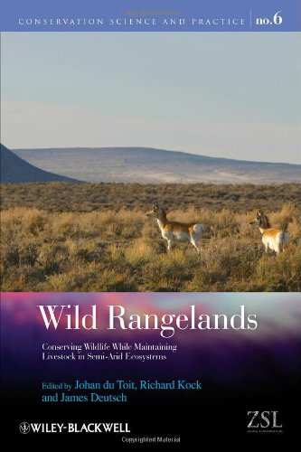 Wild Rangelands: Conserving Wildlife While Maintaining Livestock in Semi-Arid Ecosystems (Conservation Science and Pract