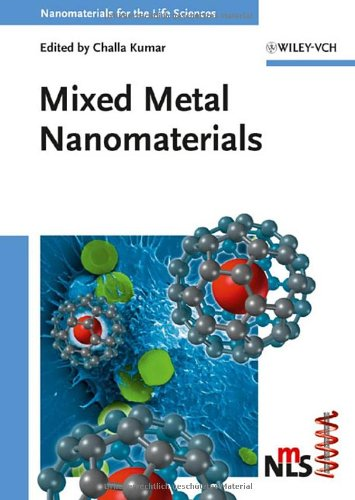 Mixed Metal Nanomaterials (Nanomaterials For Life Sciences (Vch))
