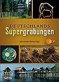 Deutschlands Supergrabungen