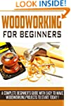WOODWORKING: Woodworking Beginner's G...