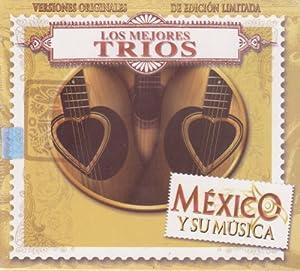 """Los Mejores Trios """"Mexico Y Su Musica"""" 100 Anos De Musica"""