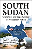 img - for South Sudan: Challenges and Opportunities for Africa's New Nation (Global Political Studies) book / textbook / text book