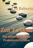 Zen To Done (Das ultimativ einfache Produktivit�tssystem)