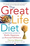 img - for The Great Life Diet: A Practical Guide to Health, Happiness, and Fulfillment book / textbook / text book