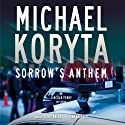 Sorrow's Anthem: A Lincoln Perry Mystery Audiobook by Michael Koryta Narrated by Scott Brick