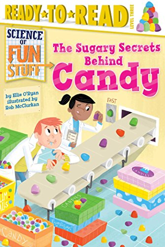 The Sugary Secrets Behind Candy (Science of Fun Stuff) PDF