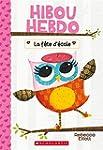 Hibou Hebdo : N� 1 - La f�te d'�cole