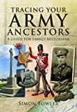 Tracing Your Army Ancestors: A Guide for Family Historians (Tracing Your Ancestors)