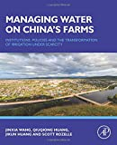 img - for Managing Water on China's Farms: Institutions, Policies and the Transformation of Irrigation under Scarcity book / textbook / text book