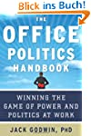 The Office Politics Handbook: Winning...