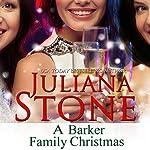 A Barker Family Christmas   Juliana Stone