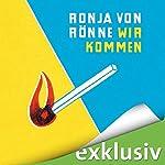 Wir kommen | Ronja von Rönne