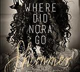 Songtexte von Where Did Nora Go - Shimmer