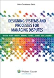 img - for Designing Systems and Processes for Managing Disputes (Aspen Coursebook Series) book / textbook / text book