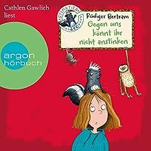 Gegen uns könnt ihr nicht anstinken (Stinktier und Co. 1) Hörbuch von Rüdiger Bertram Gesprochen von: Cathlen Gawlich