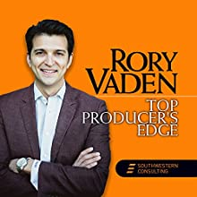 Top Producer's Edge Speech by Rory Vaden Narrated by Rory Vaden