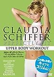 クローディア・シファー/パーフェクトリー・フィット vol.1 アッパー・ボディ・ワ...[DVD]